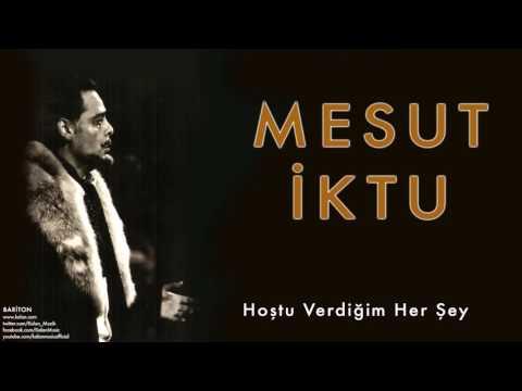 Mesut İktu - Hoştu Verdiğim Her Şey [ Bariton © 2009 Kalan Müzik ]