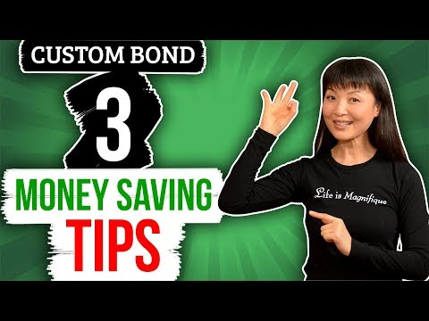 What Is A Custom Bond And How To Save Money On It! Tips Inside!