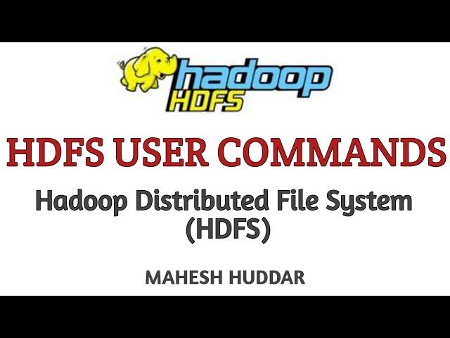 HDFS User Commands - Big Data Analytics Tutorial by Mahesh Huddar