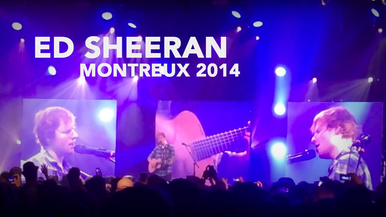 Montreux Jazz Festival 2015 >> Ed Sheeran live at Montreux 2014 - YouTube