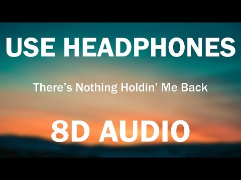 There's Nothing Holding Me Back (8D AUDIO) - Shawn Mendes