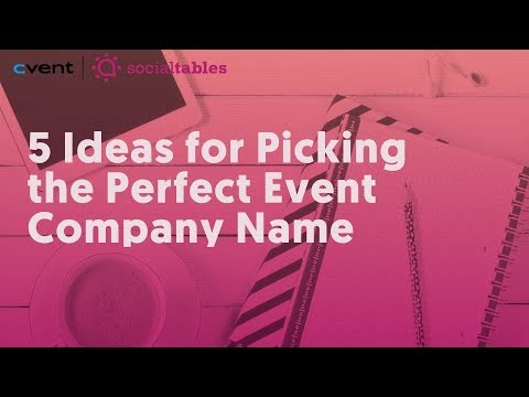101 Event Company Name Ideas for Event Planners