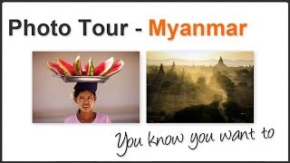 Photography Tips: Photo workshop in Myanmar (Burma)