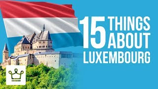 15 Things You Didn't Know About Luxembourg