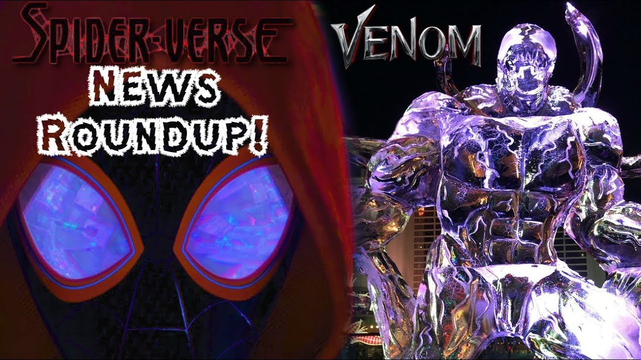 Into The Spider Verse Huge News Roundup Full Venom Design Reveals