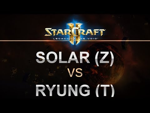StarCraft 2 - LOTV 2017 - Best of 3 - Solar (Z) v Ryung (T)