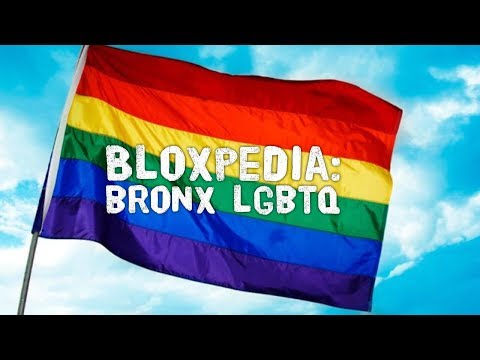 Bloxpedia: The South Bronx is LGBTQ Friendly!