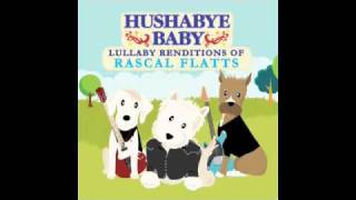 Stand Hushabye Baby lullaby renditions of Rascal Flatts