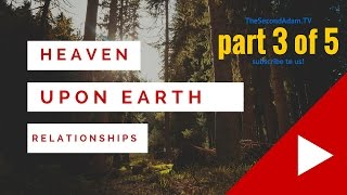 Your Relationships! Heaven on Earth Sermon Series #3 - Online Church