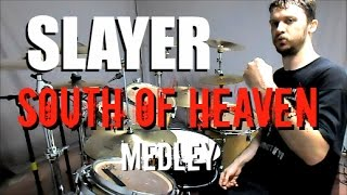 SLAYER MEDLEY - South of Heaven - Drum Cover