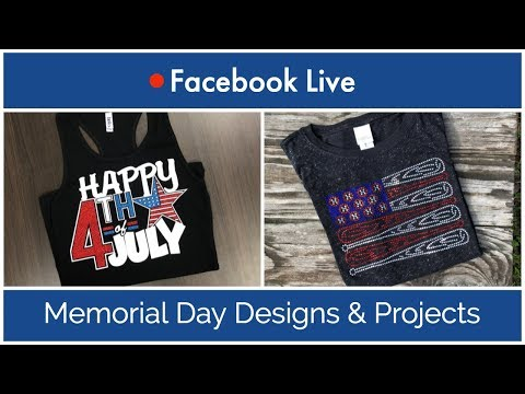 Facebook Live : Memorial Day Designs and Projects