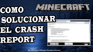 Como Solucionar El Problema Del Crash Report De Minecraft 1.11.2 - 2017 HD.