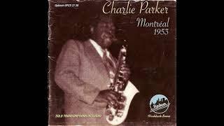 Charlie Parker – Montréal (1953) [Full Album}