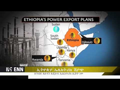 Ethiopia: Ethiopia plans power export to Egypt, Sudan and Djibouti - ENN News