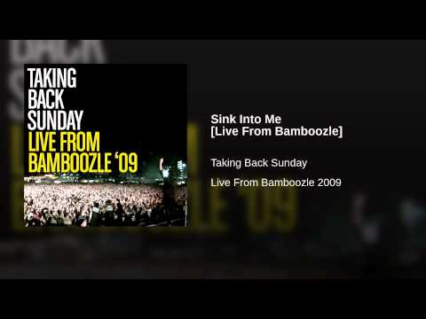 Sink Into Me [Live From Bamboozle]