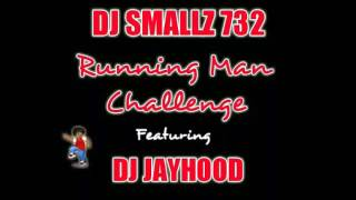 Dj Smallz 732 - Running Man Challenge ( Jersey Edition ) Feat. DJ Jayhood