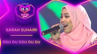 Ddu Du Ddu Du - Sarah Suhairi | #MyLazada1111