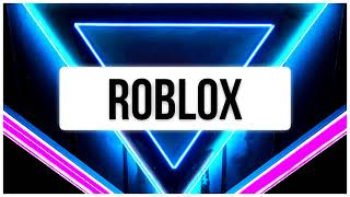 Best Songs for Playing ROBLOX #4🎮1H Gaming Music🎮Best Music Mix🎮Best Gaming Music Mix 2019