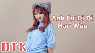 Anh Cứ Đi Đi - Hari Won [ Video Lyrics HD ]