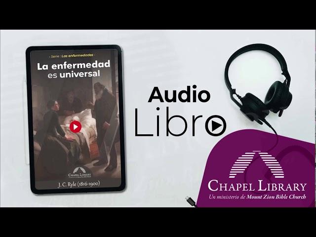 La enfermedad es universal /  Chapel Library / Voz: Ps. Plinio Orozco