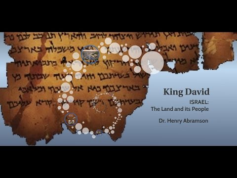 Who Was King David? Israel: The Land and its People, Dr. Henry Abramson