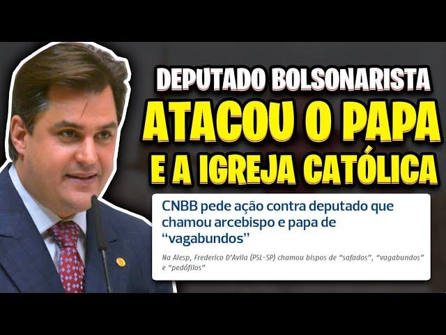 DEPUTADO BOLSONARISTA ATACA E XINGA PAPA FRANCISCO