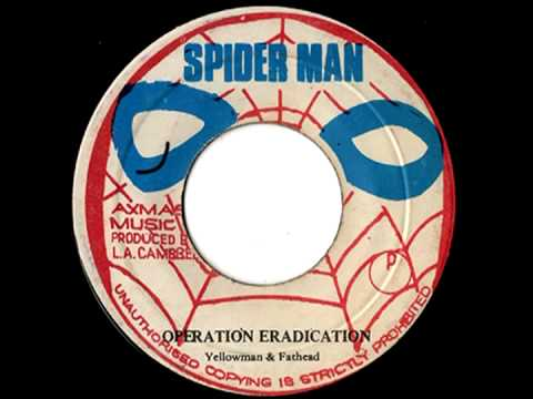 YELLOWMAN & FATHEAD - Operation eradication + version (1982 Spiderman)