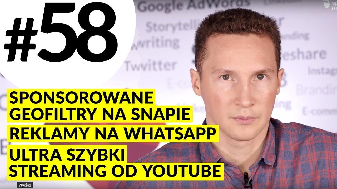 MPT #58 Sponsorowane Geofiltry na Snapie, Reklamy na WhatsApp, Ultra szybki streaming od YouTube