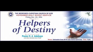 NOVEMBER 2016 HOLY GHOST SERVICE - HELPERS OF DESTINY