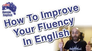 Baixar How To Improve Your English Fluency | Learn Australian English | Aussie English