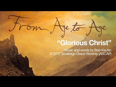 Glorious Christ [Official Lyric Video]