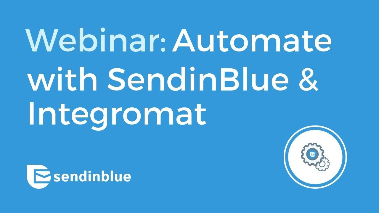 Webinar: SendinBlue + Integromat
