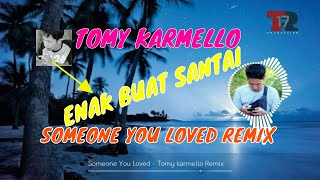 Someone You Loved - Lewis Capaldi ( Tomy Karmello remix ) FUTURE BASS SUMMER