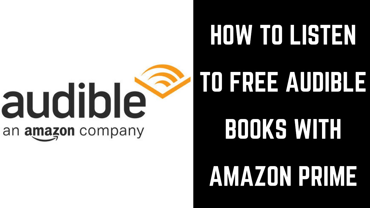 How to Listen to Free Audible Books with Amazon Prime