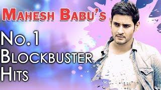 Mahesh babu's no.1 blockbuster hits || jukebox