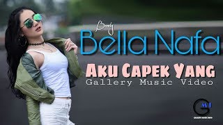 Bella Nafa - Aku Capek Yang ( gallery music video )