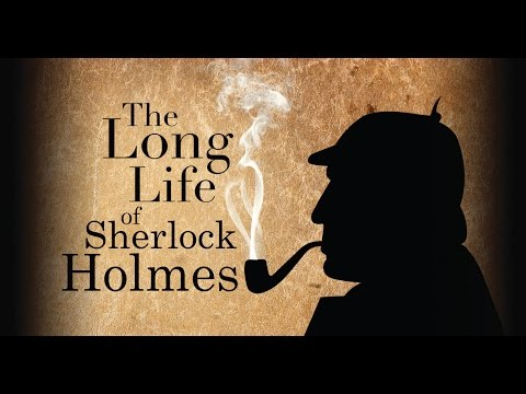 The Long Life of Sherlock Holmes