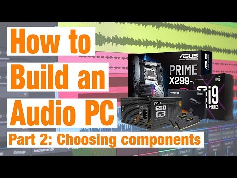 How To Build An Audio PC: Part 2 - Choosing Components