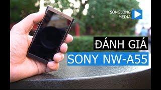 Đánh giá Máy nghe nhạc Sony NW-A55 l ĐẸP, Nghe tạp tốt