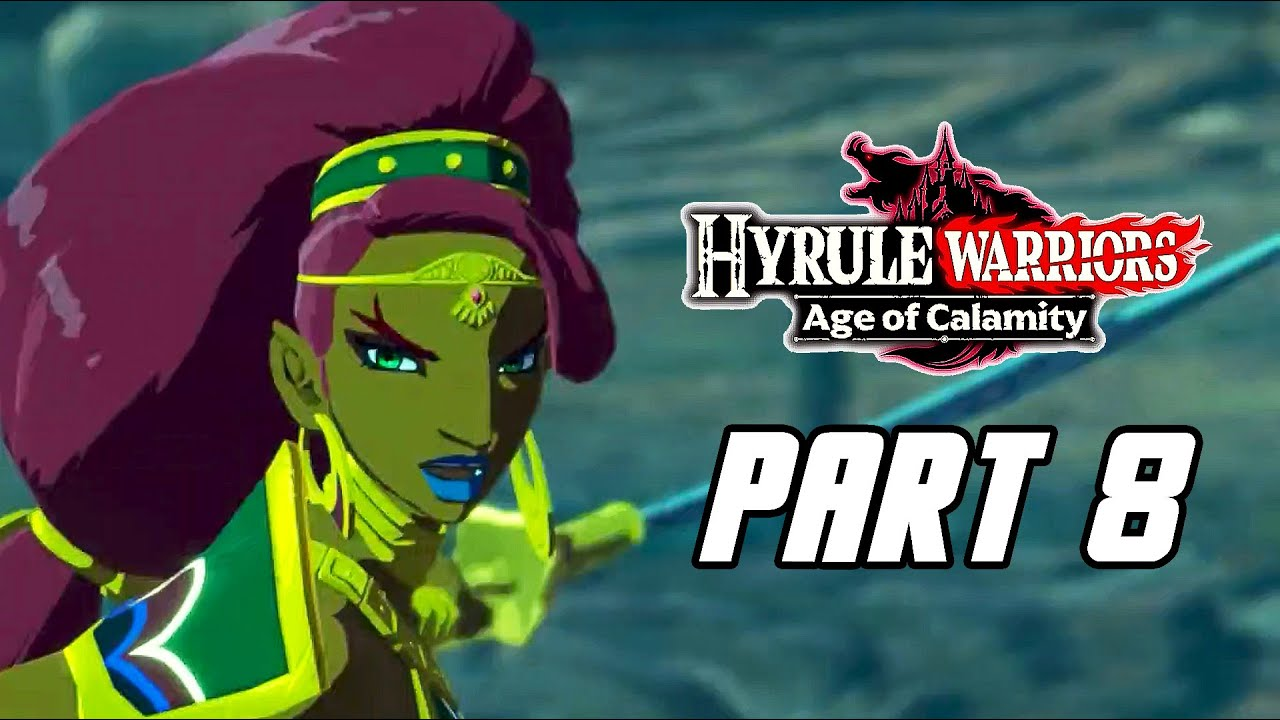 Hyrule Warriors Age Of Calamity Gameplay Walkthrough Part 8 No Commentary Switch Youtube