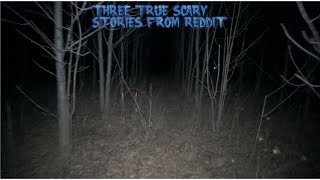 3 True Scary Stories From Reddit (Vol. 42)