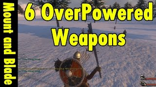 6 Overpowered Weapons in Mount and Blade Warband