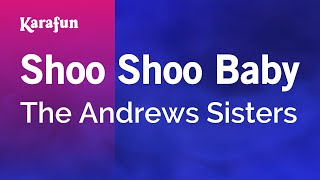 Karaoke Shoo Shoo Baby - The Andrews Sisters *