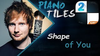 Shape of You (Piano Tiles 2 UMod) 🎹🎹