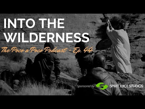 Into the Wilderness—To Pray; To Rely; To Die. (Lent Part One)