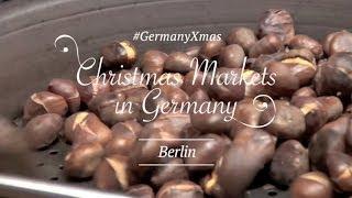 #GermanyXmas - Christmas Markets in Germany - Berlin