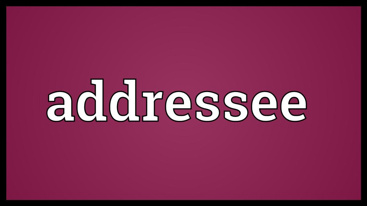 addressee meaning youtube
