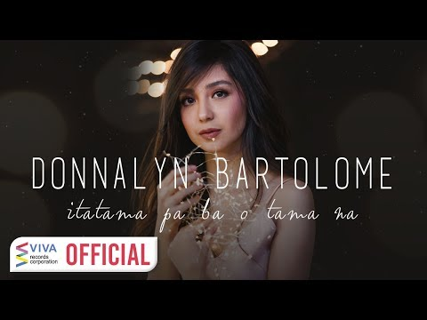 Donnalyn Bartolome — Itatama Pa Ba O Tama Na [Official Lyric Video]