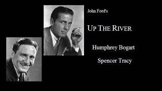 Up The River 1930 -  Classic Humphrey Bogart/Spencer Tracy