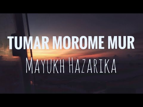 Tumar Morome Mur- Lyrical Video| Jayanta Hazarika| Mayukh Hazarika
